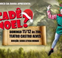 Ballet Acadêmico da Bahia apresenta: Cadê Noel? Fábula do Natal na floresta encantada.