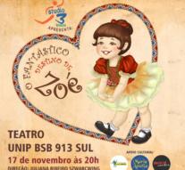 Studio 3 Fitness apresenta O Fantástico Destino de Zoé no Teatro Unip BSB 913 Sul